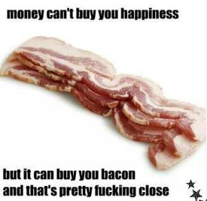 bacon=happy